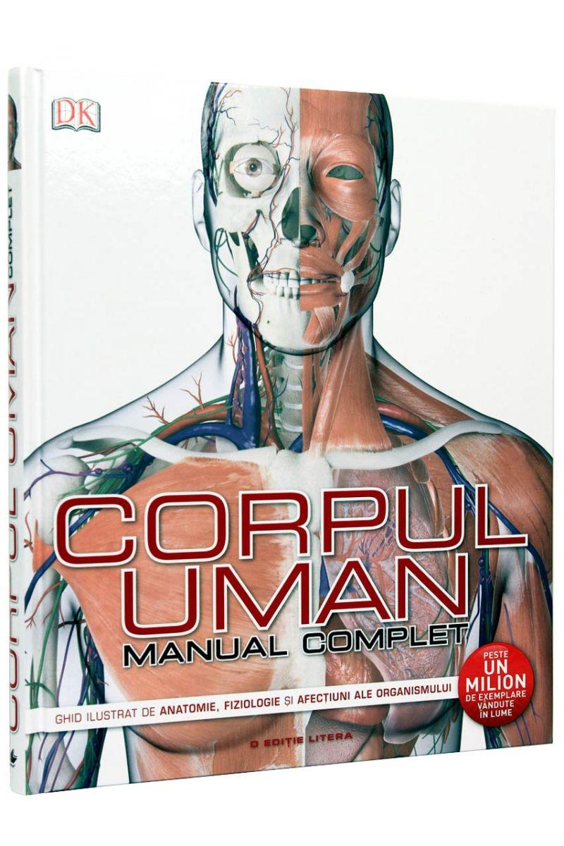 Corpul uman - Manual complet Ghid ilustrat de anatomie, fiziologie ...