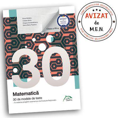 Matematica 30 De Modele De Teste In Vederea Pregatirii