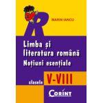 Limba si literatura romana - notiuni esentiale - clasele V-VIII