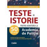Teste pentru admiterea la Academia de Politie. Istorie - Mihai Manea