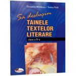 Sa deslusim tainele textelor literare, clasa a-II-a - Cleopatra Mihailescu, Tudora Pitila