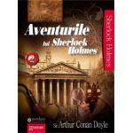 Aventurile lui Sherlock Holmes - Volumul II Sir Arthur Conan Doyle