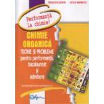 Chimie organica. Teorie si probleme pentru performanta la bacalaureat si admitere - Paraschiva Arsene