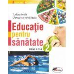 Educatie pentru sanatate, clasa a-II-a - Cleopatra Mihailescu