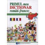 Primul meu dictionar roman - francez