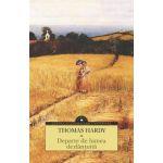Departe de lumea dezlantuita - Thomas Hardy