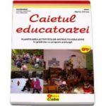 Caietul educatoarei. Planificarea activitatilor instructiv-educative in gradinitele cu program prelungit