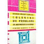 CULEGERE DE PROBLEME DE ARITMETICA SI ALGEBRA PENTRU CLASELE V-VIII (Gheorghe Adalbert Schneider)