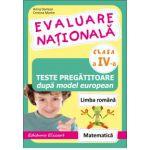 Teste pregatitoare dupa model european. Evaluare nationala clasa a IV-a (Limba romana si Matematica) - Arina Damian