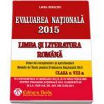 Evaluarea Nationala 2015, clasa a VIII-a - Limba si Literatura Romana (Laura Buhaciuc)