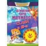 Matematica- Sa invatam rapid manual pentru clasa a III-a (Gheorghe Schneider)