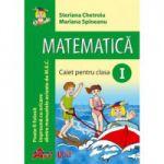 Matematica. Caiet pentru clasa I - Steriana Chetroiu