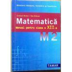 Manual Matematica M2 pentru clasa a XII-a - Cristinel Mortici, Dan Branzei