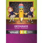Ortografie - caiet de aplicatii pentru clasele a III-a si a IV-a