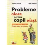 Probleme alese pentru copii alesi. O carte pentru zile ploioase - Eduard Dancila