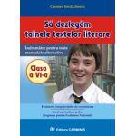 Sa dezlegam tainele textelor literare. Indrumator pentru toate manualele alternative - Clasa a VI-a. (Carmen Iordachescu)