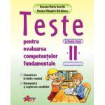 Teste pentru evaluarea competentelor fundamentale la finalul clasei a II-a- Comunicare in limba romana, matematica si explorare mediului - Roxana-Maria Gavrila
