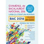 Bacalaureat 2016 - Limba si literatura romana - Modele de teste - Profil real