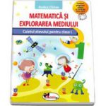 Caietului elevului pentru clasa I, Matematica si explorarea mediului (Rodica Chiran)