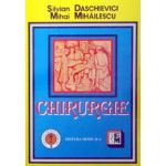 Chirurgie - Manual pentru cadre medii si scoli sanitare postliceale (Silvian Daschievici, Mihai Mihailescu)