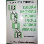 Breviar de explorari functionale si ingrijiri, pentru scolile sanitare (Lucretia Titirca)