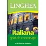 Italiana. Ghid de conversatie roman-italian cu dictionar si gramatica