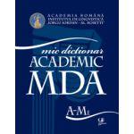 Mic dictionar academic - volumul I si II