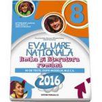 EVALUAREA NATIONALA, limba si literatura romana 2016. Clasa a VIII-a (90 de teste, dupa modelul M. E. C. S) - Anca D. Roman