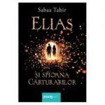 Elias si spioana Carturarilor I. Focul din cenusa - Sabaa Tahir
