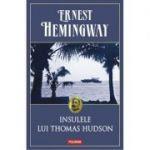 Insulele lui Thomas Hudson - Ernest Hemingway