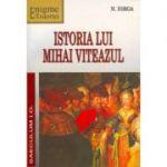 Istoria lui Mihai Viteazul (Nicolae Iorga)