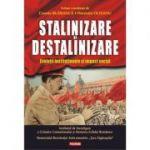 Stalinizare si destalinizare. Evolutii institutionale si impact social - Cosmin Budeanca, Florentin Olteanu