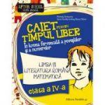Caiet pentru timp liber clasa IV - Comunicare in limba romana + matematica si explorarea mediului. In lumea fermecata a povestilor si a numerelor