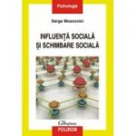 Influenta sociala si schimbare siciala - Serge Moscovici