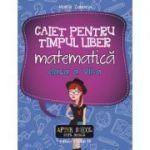 Caiet de timp liber - Matematica clasa a VII-a