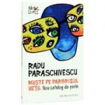 Muste pe parbrizul vietii. Nou catalog de perle - Radu Paraschivescu
