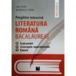 Pregatire intensiva - Literatura Romana Bacalaureat. Indrumari. Concepte operationale. Eseuri - Ed. Niculescu ABC