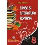 Limba si Literatura Romana - clasa a VIII-a (Culegeri) - Laura Buhaciuc