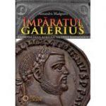 Imparatul Galerius - Alexandru Madgearu