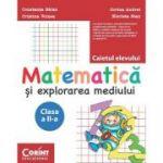 Matematica si explorarea mediului. Caiet pentru clasa a-II-a - Constanta Balan