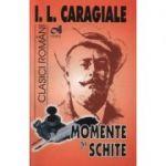 Momente si schite - I. L. Caragiale