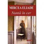 Nunta în cer - Mircea Eliade