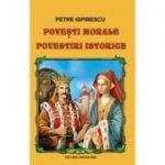 Povesti morale. Povestiri istorice - Petre Ispirescu