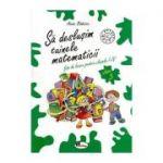 Sa deslusim tainele matematicii - clasa a-III-a (Anina Badescu)