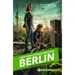 Berlin. Zorii din Alexanderplatz. Seria Berlin, volumul 2 - Fabio Geda