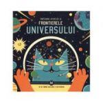 Profesorul Astro Cat si Frontierele Universului - Dominic Walliman