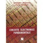 Circuite electronice fundamentale - Gheorghe Brezeanu