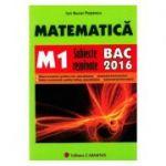 Matematica - BAC 2016 (M1). Subiecte Rezolvate - Ion Bucur Popescu