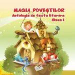 Antologie de texte literare pentru clasa I - Magia povestilor