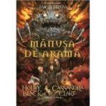 Manusa de arama - Volumul II din Seria MAGISTERIUM (Cassandra Clare)